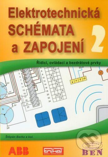 BEN - technická literatura Elektrotechnická schémata a zapojení 2 - Štěpán Berka cena od 317 Kč