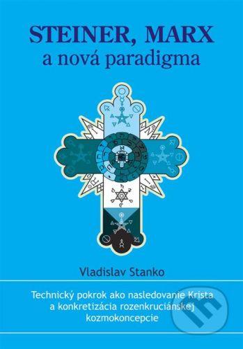 Steiner, Marx a nová paradigma - Vladislav Stanko cena od 172 Kč