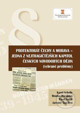 Key publishing Protektorát Čechy a Morava - jedna z nejtragičtějších kapitol českých novodobých dějin - Karel Schelle a kol. cena od 197 Kč