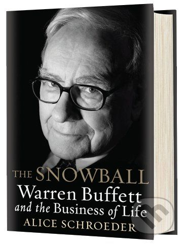 Bloomsbury The Snowball: Warren Buffet and the business of Life - Alice Schroeder cena od 290 Kč