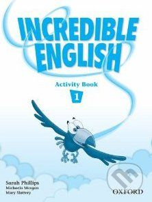 Oxford University Press Incredible English 1 - Sarah Phillips cena od 172 Kč