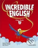 Oxford University Press Incredible English 2 - Sarah Phillips cena od 232 Kč