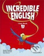 Oxford University Press Incredible English 2 - Sarah Phillips cena od 244 Kč