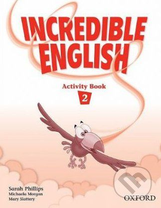 Oxford University Press Incredible English 2 - Sarah Phillips cena od 171 Kč