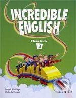 Oxford University Press Incredible English 3 - Sarah Phillips cena od 244 Kč