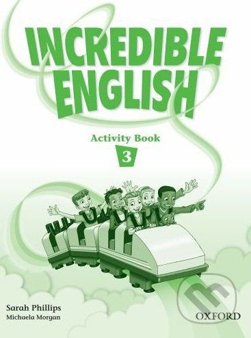 Oxford University Press Incredible English 3 - Sarah Phillips cena od 172 Kč