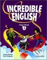 Oxford University Press Incredible English 5 - Sarah Phillips cena od 244 Kč