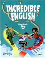 Oxford University Press Incredible English 6 - Sarah Phillips cena od 244 Kč