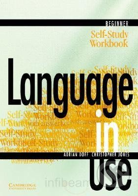 Cambridge University Press Language in Use - Beginner - A. Doff, C. Jones cena od 303 Kč