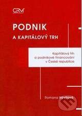 Akademické nakladatelství CERM Podnik a kapitálový trh - Romana Nývltová cena od 167 Kč