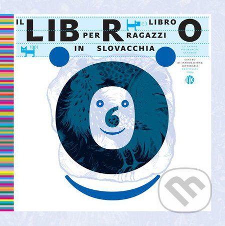 Literárne informačné centrum Il libro per ragazzi slovacchia - Ľubica Kepštová cena od 741 Kč