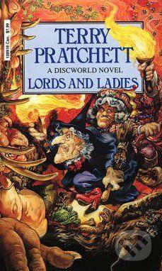 Pratchett Terry: Lords and Ladies (Discworld Novel #14) cena od 130 Kč