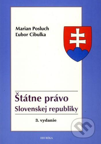 Heuréka Štátne právo Slovenskej republiky - Marian Posluch, Ľubor Cibulka cena od 301 Kč