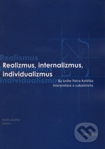 Infopress Realizmus, internalizmus, individualizmus - Marián Zouhar cena od 175 Kč
