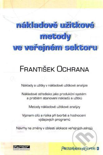Ekopress Nákladově užitkové metody ve veřejném sektoru - František Ochrana cena od 227 Kč