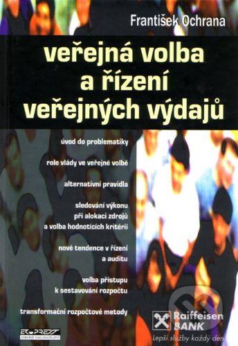 Ekopress Veřejná volba a řízení veřejných výdajů - František Ochrana cena od 221 Kč