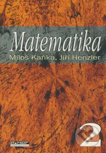 Ekopress Matematika 2 - Miloš Kaňka, Jiří Henzler cena od 255 Kč