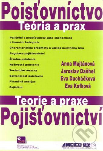 Ekopress Poisťovníctvo - Teória a prax / Pojišťovnictví - Teorie a praxe - Anna Majtánová cena od 299 Kč