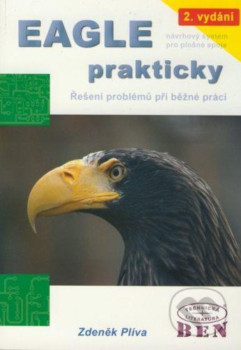 BEN - technická literatura Eagle prakticky (2. vydání) - Zdeněk Plíva cena od 239 Kč