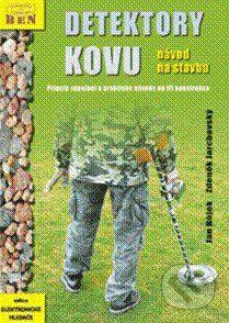 BEN - technická literatura Detektory kovu - Ján Hájek, Zdeněk Jarchovský cena od 313 Kč