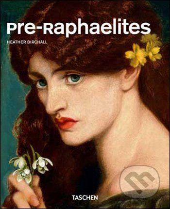 Taschen Pre-Raphaelites - Heather Birchall cena od 220 Kč
