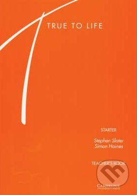 Cambridge University Press True to Life - Starter - S. Slater, S. Haines cena od 596 Kč