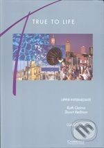 Cambridge University Press True to Life - Upper Intermediate - R. Gairns, S. Redman cena od 125 Kč