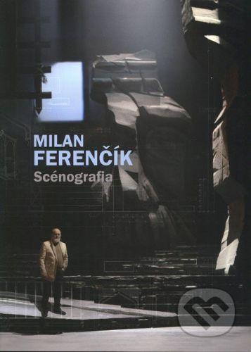 A.R.S. Centrum Scénografia - Milan Ferenčík, Andrej Maťašík (zostavovateľ) cena od 556 Kč