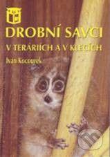 Ratio Drobní savci v teráriích a v klecích - Ivan Kocourek cena od 111 Kč