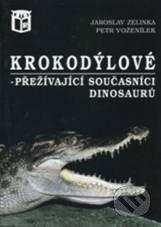 Petr Voženílek, Jaroslav Zelinka: Krokodýli, přežívající současníci dinosaurů cena od 88 Kč