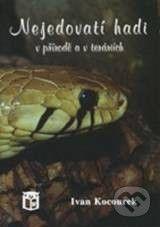 Ratio Nejedovatí hadi v přírodě a v teráriích - Ivan Kocourek cena od 228 Kč