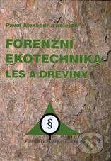Akademické nakladatelství CERM Forenzní ekotechnika - Alexandr Pavel a kolektív cena od 700 Kč