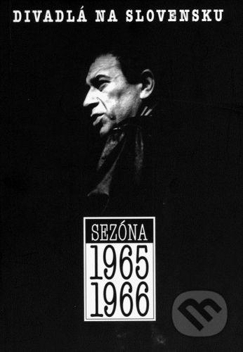 Divadelný ústav Divadlá na Slovensku - Sezóna 1965/1966 - Ján Jaborník a kol. cena od 74 Kč