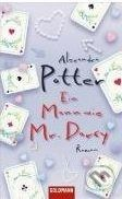 Potter Alexandra: Mann wie Mr. Darcy cena od 230 Kč
