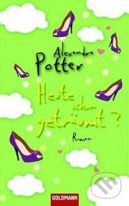 Potter Alexandra: Heute schon geträumt? cena od 230 Kč