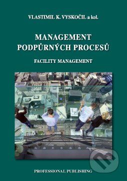 Professional Publishing Management podpůrných procesů - Vlastimil K. Vyskočil a kolektív cena od 403 Kč