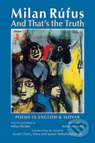 Bolchazy-Carducci Publishers And That's the Truth - Milan Rúfus, Koloman Sokol (ilustrácie)
