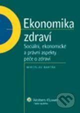 Wolters Kluwer Ekonomika zdraví - Miroslav Barták cena od 254 Kč