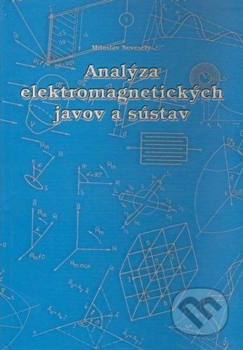 EDIS Analýza elektromagnetických javov a sústav - Miroslav Neveselý cena od 243 Kč