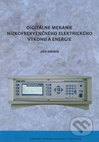 STU Digitálne meranie nízkofrekvenčného elektrického výkonu a energie - Ján Hribik cena od 75 Kč