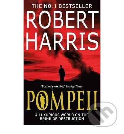 Arrow Books Pompeii - Robert Harris cena od 229 Kč