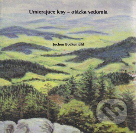 Abies Umierajúce lesy - otázka vedomia - Jochen Bockemühl cena od 223 Kč
