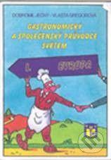 Ratio Gastronomický a společenský průvodce světem 1 - Vlasta Gregorová, Dobromil Ječný cena od 105 Kč