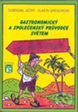 Ratio Gastronomický a společenský průvodce světem 2 - Vlasta Gregorová, Dobromil Ječný cena od 288 Kč
