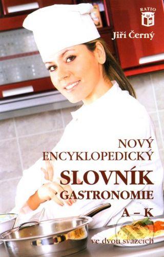 Ratio Nový encyklopedický slovník gastronomie 1 - Jiří Černý cena od 270 Kč