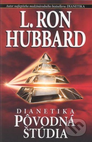 L. Ron Hubbard: Dianetika: Pôvodná štúdia - L. Ron Hubbard cena od 253 Kč