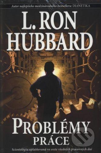 L. Ron Hubbard: Problémy práce - L. Ron Hubbard cena od 262 Kč