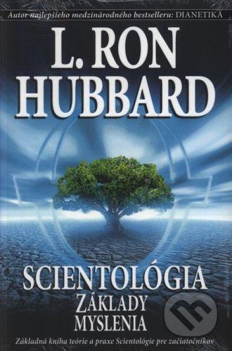 L. Ron Hubbard: Scientológia: Základy myslenia - L. Ron Hubbard cena od 253 Kč