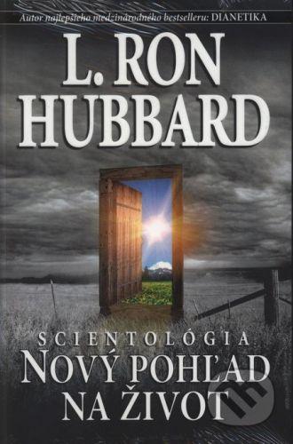 L. Ron Hubbard: Scientológia: Nový pohľad na život - L. Ron Hubbard cena od 313 Kč