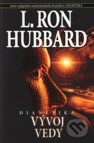 L. Ron Hubbard: Dianetika: Vývoj vedy - L. Ron Hubbard cena od 230 Kč